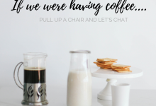 If We Were Having Coffee… March 2019